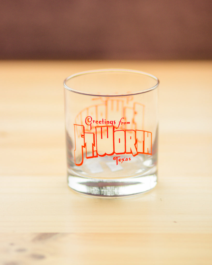 Old Fashion Glass - Greetings From Ft Worth