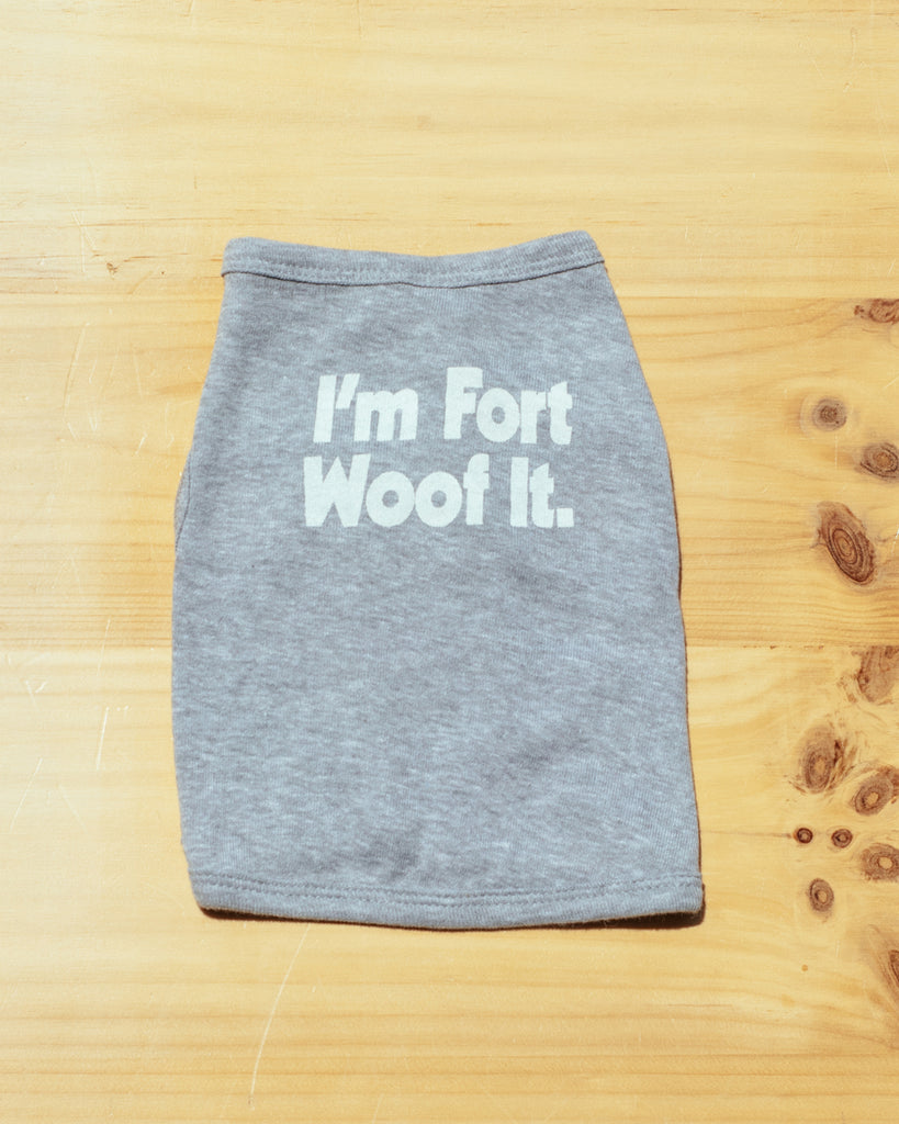 I'm Fort Woof It Dog Tee - Grey