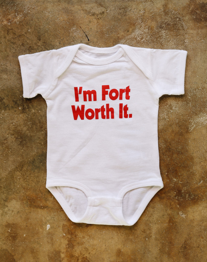 I'm Fort Worth It Onesie