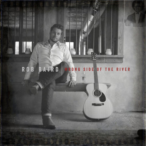 Rob Baird - Wrong Side of The River *Signed* CD