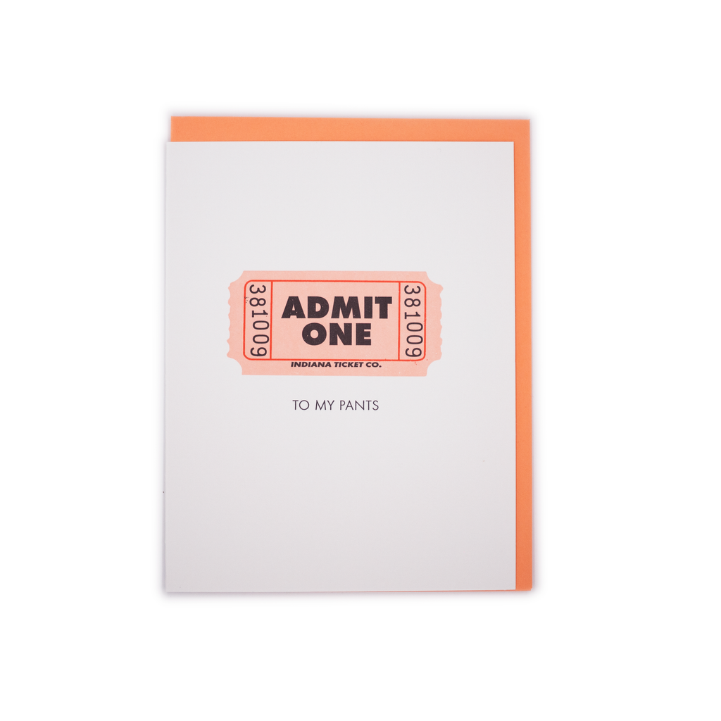 Admit One (To My Pants) Card