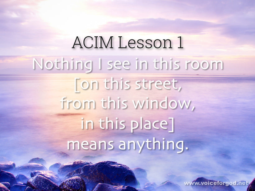 ACIM Lesson 1 - A Course in Miracles Workbook Lesson 1