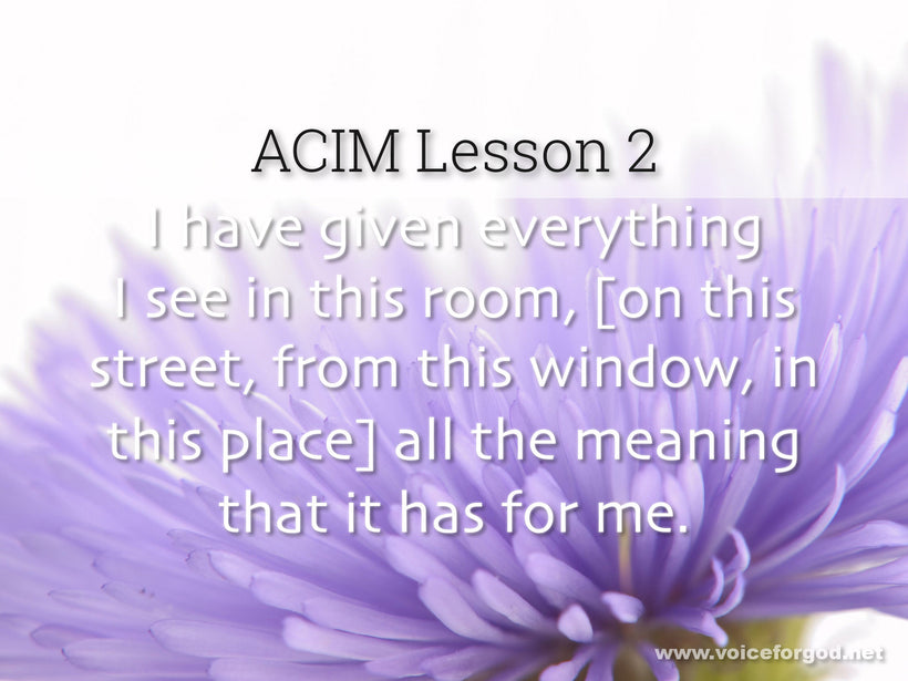 ACIM Lesson 2 - A Course in Miracles Workbook Lesson 2