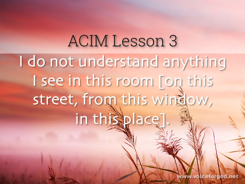 ACIM Lesson 3 - A Course in Miracles Workbook Lesson 3