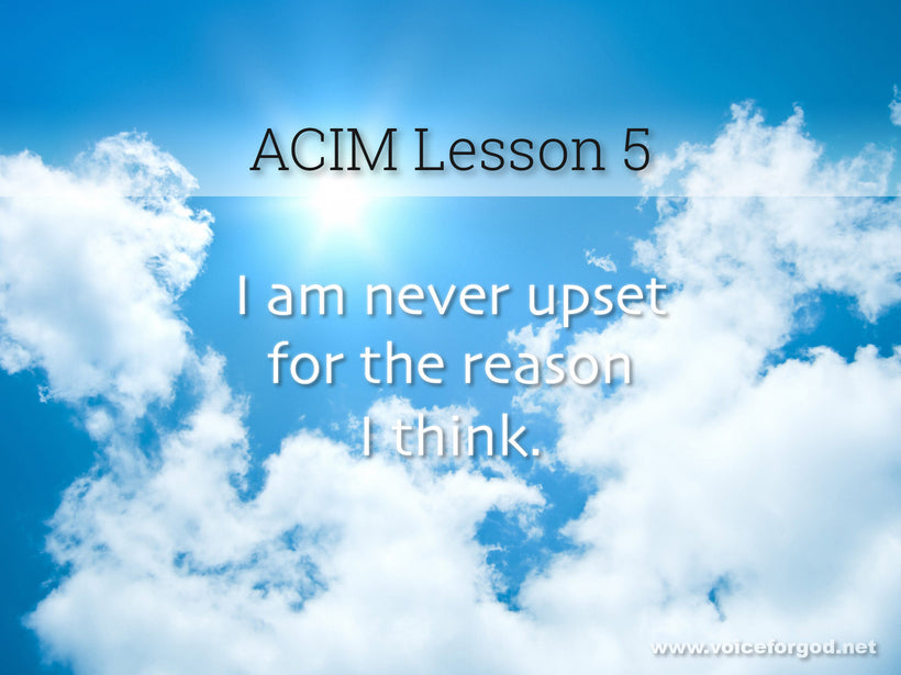 ACIM Lesson 5 - A Course in Miracles Workbook Lesson 5