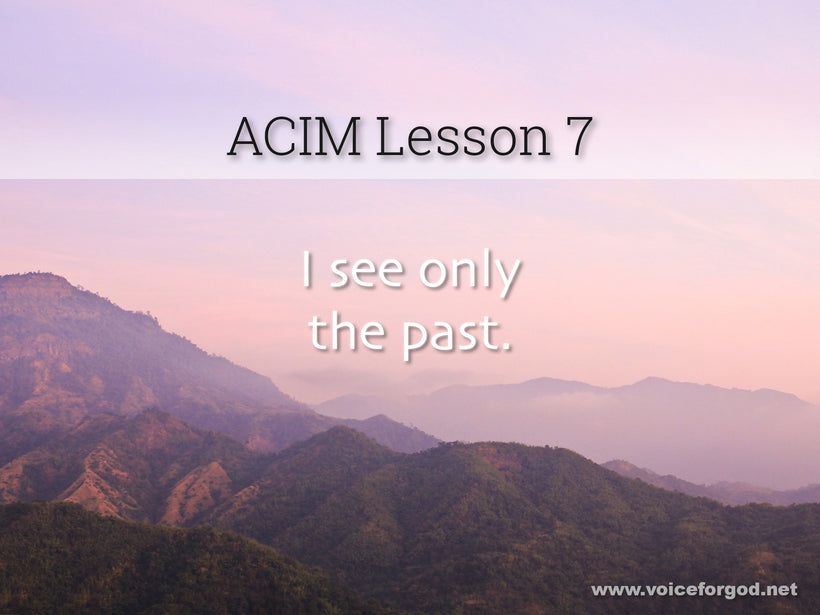 ACIM Lesson 7 - A Course in Miracles Workbook Lesson 7