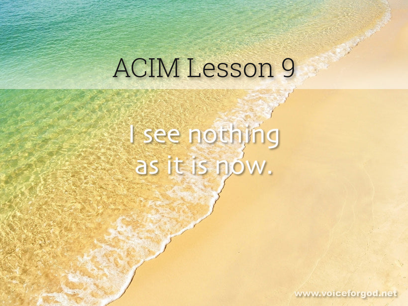 ACIM Lesson 9 - A Course in Miracles Workbook Lesson 9