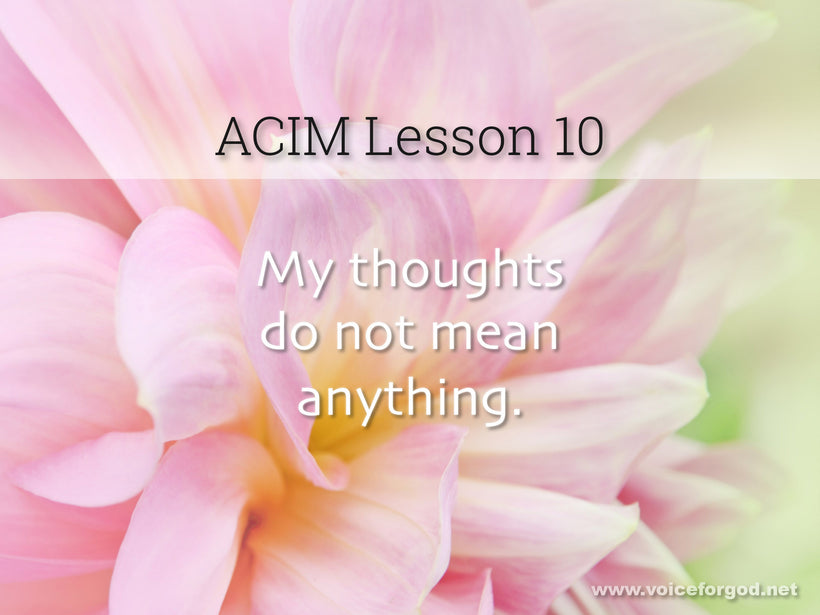ACIM Lesson 10 - A Course in Miracles Workbook Lesson 10