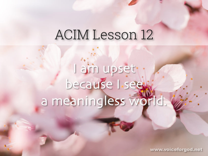 ACIM Lesson 12 - A Course in Miracles Workbook Lesson 12