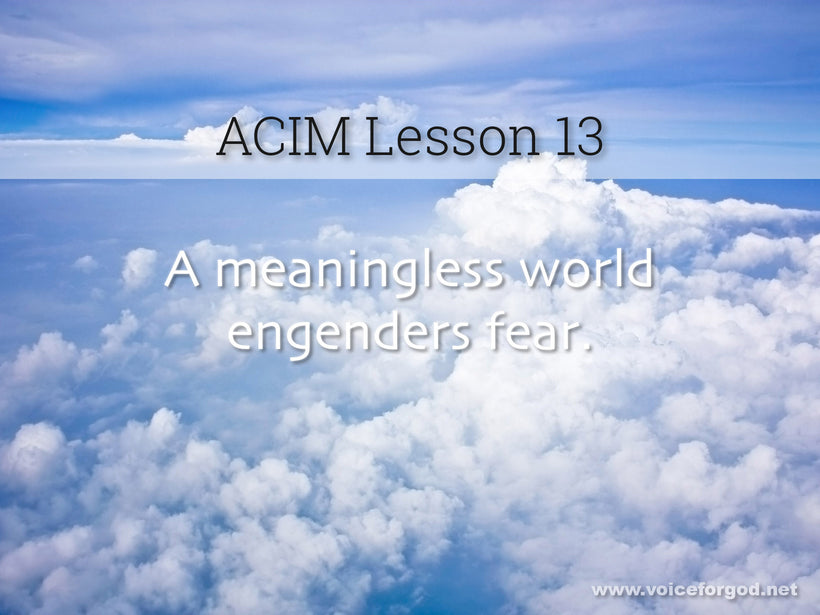 ACIM Lesson 13 - A Course in Miracles Workbook Lesson 13