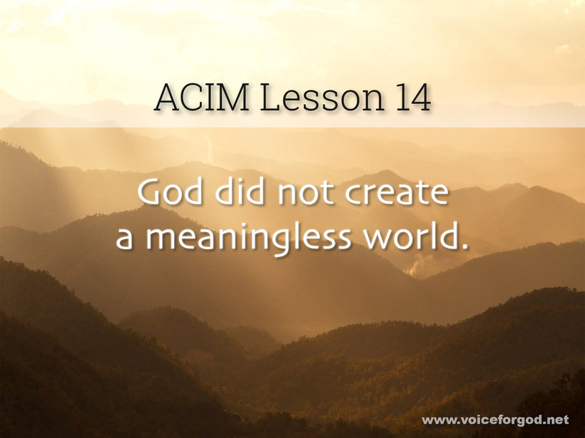 ACIM Lesson 14 - A Course in Miracles Workbook Lesson 14