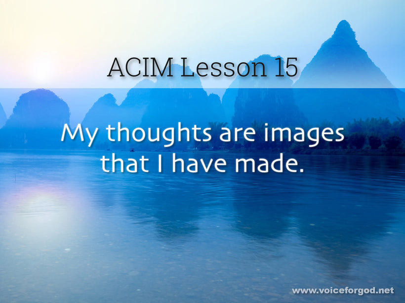 ACIM Lesson 15 - A Course in Miracles Workbook Lesson 15
