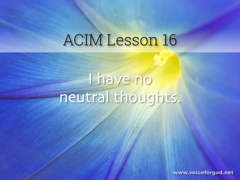 ACIM Lesson 16 - A Course in Miracles Workbook Lesson 16
