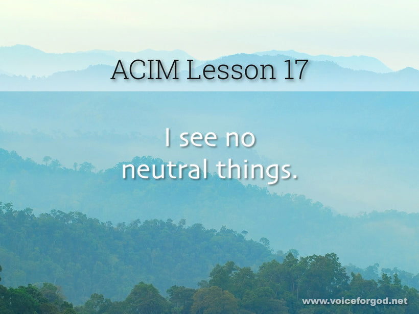 ACIM Lesson 17 - A Course in Miracles Workbook Lesson 17