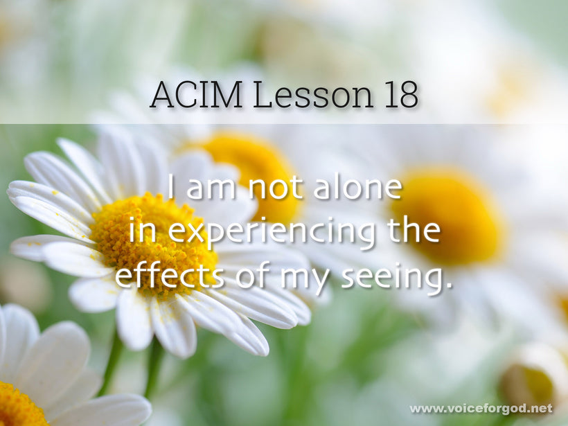ACIM Lesson 18 - A Course in Miracles Workbook Lesson 18