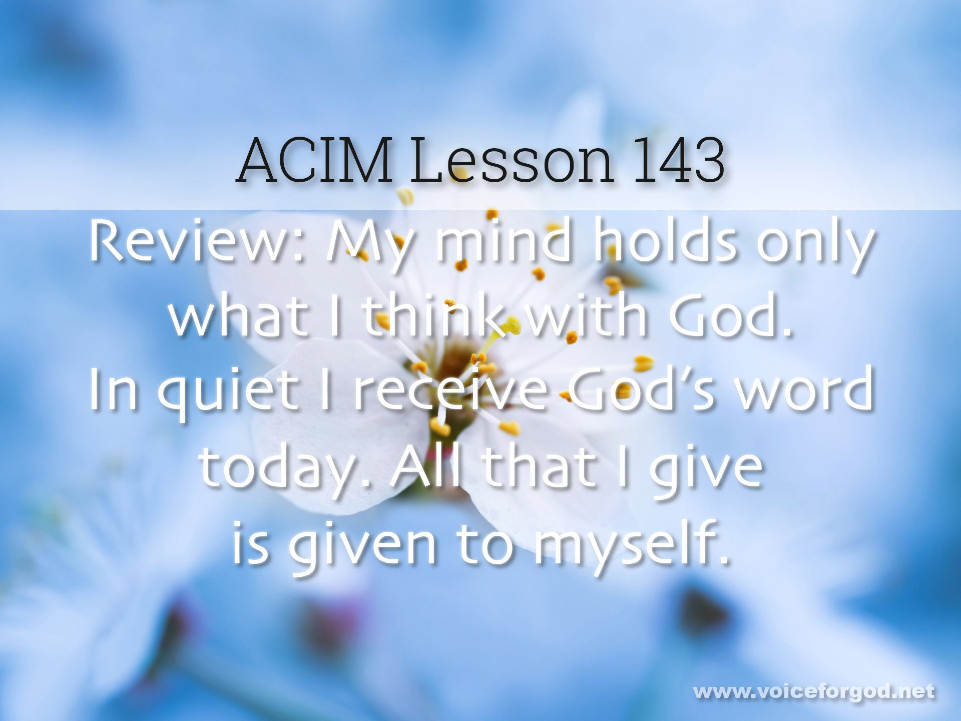 ACIM Lesson 143 - A Course in Miracles Workbook Lesson 143