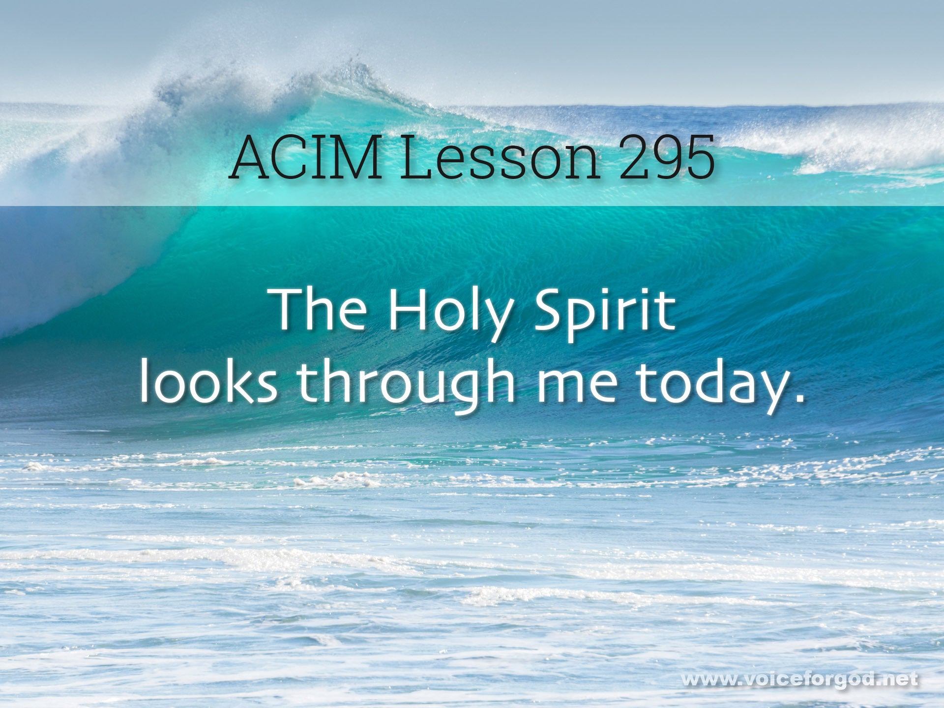 ACIM Lesson 295 - A Course in Miracles Workbook Lesson 295
