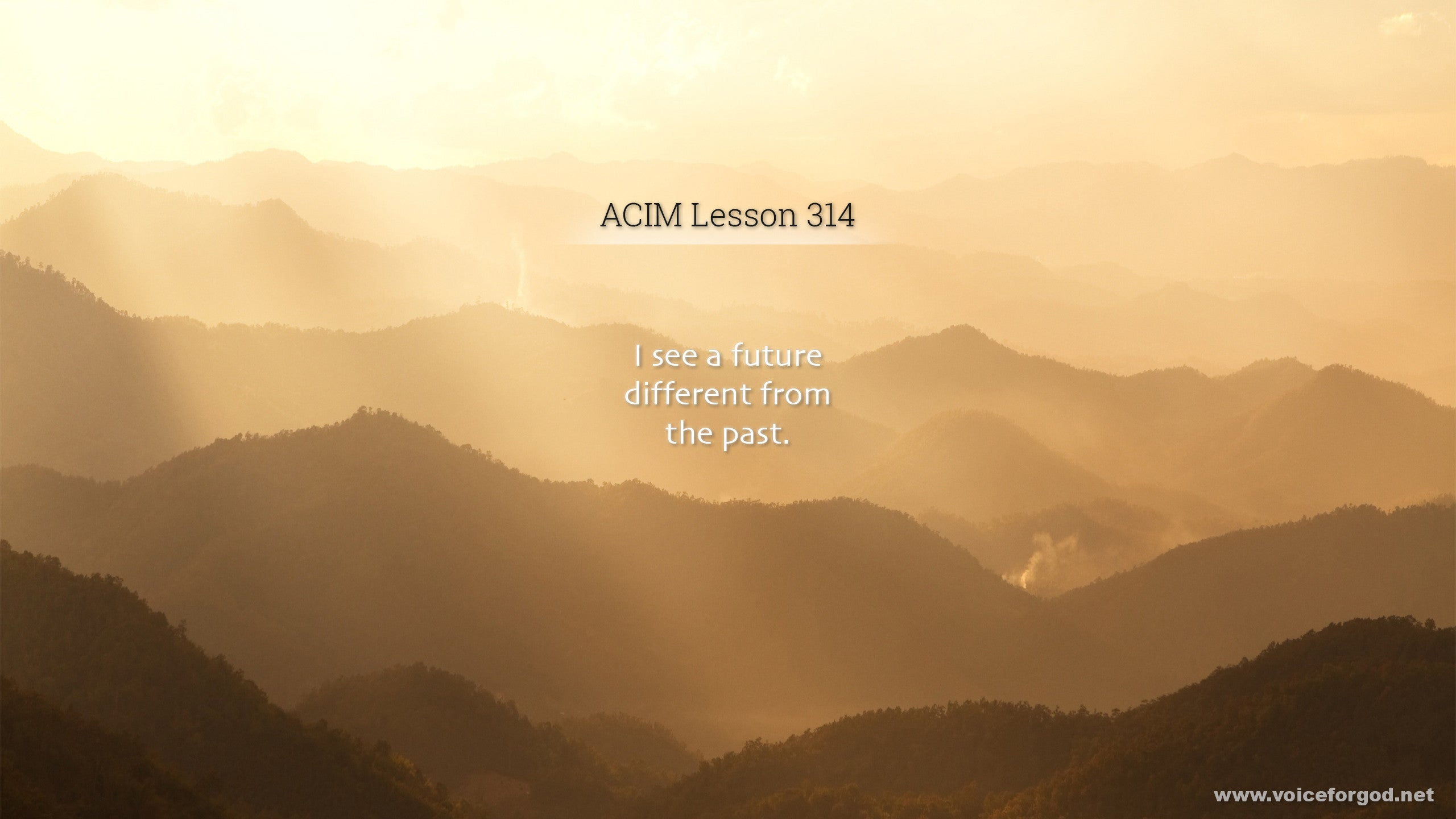 ACIM Lesson 314 - A Course in Miracles Workbook Lesson 314