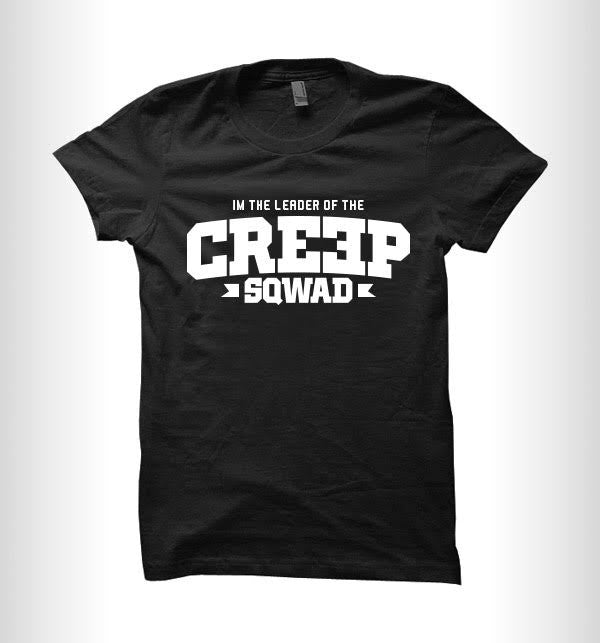 "Banner ""I'm The Leader of the Creep Sqwad"" T-Shirt"