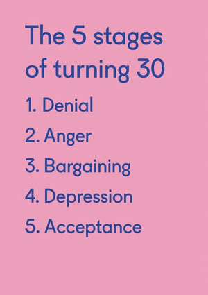 The 5 Stages Of Turning 30