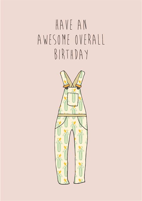 Have An Awesome Overall Birthday