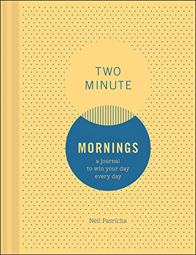 Two Minute Mornings: A Journal To Win Your Day Everyday