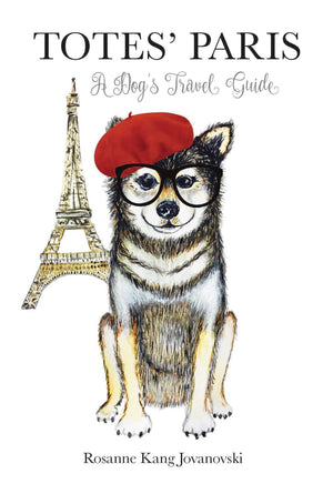 Totes Paris.  A Dogs Travel Guide