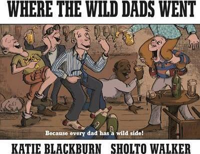 Where The Wild Dads Went