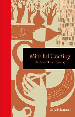 Mindful Crafting - The Maker's Creative Journey