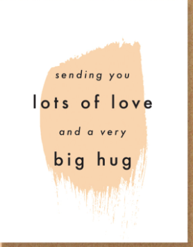 Lots Of Love and a Very Big Hug