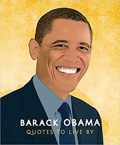 Barack Obama - Quotes To Live By
