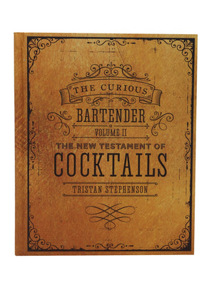 The Curious Bartender: The Artistry & Alchemy of Creating the Perfect Cocktail Vol 2