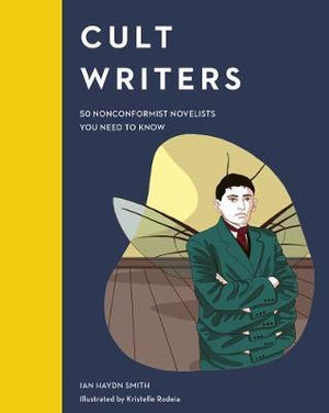 Cult Writers: 50 Nonconformist Novelists You Need to Know
