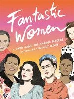 Fantastic Women: A Card Game for Change-Makers