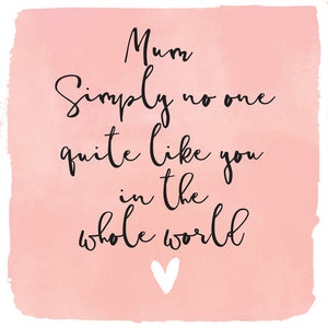Mum, Simply No One Like You