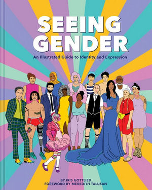 Seeing Gender, An Illustrated Guide to Identity and Expression