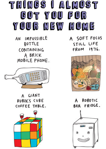 Things I Almost Got You For Your New Home