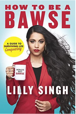 How to Be a Bawse Lily Singh