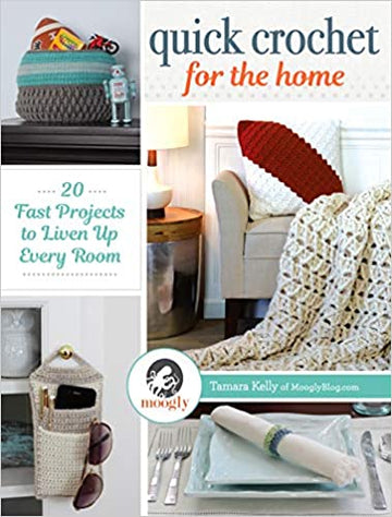Quick Crochet for the Home: 20 Fast Projects