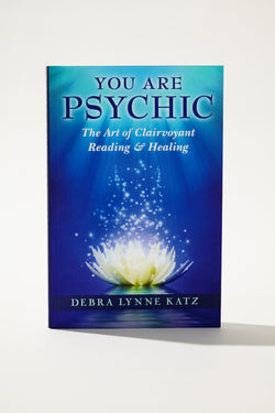 Debra Lynne Katz You Are Psychic: The Art of Clairvoyant Reading & Healing