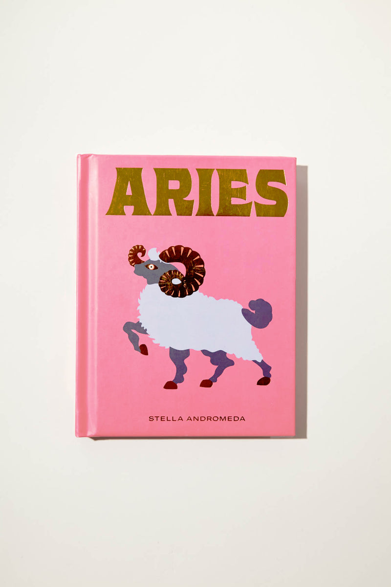 ARIES: Harness the Power of the Zodiac by Stella Andromeda
