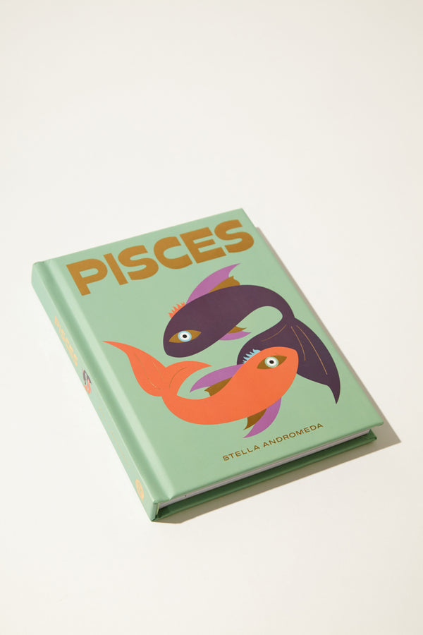 Pisces: How to Harness the Power of the Zodiac by Stella Andromeda