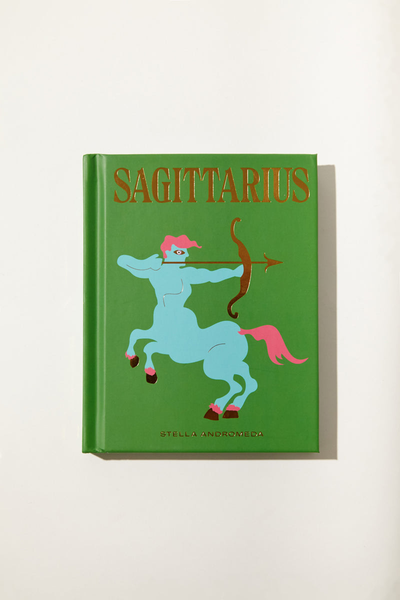 Sagittarius: How to Harness the Power of the Zodiac by Stella Andromeda