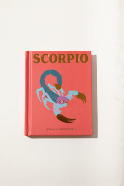 Scorpio: How to Harness the Power of the Zodiac by Stella Andromeda
