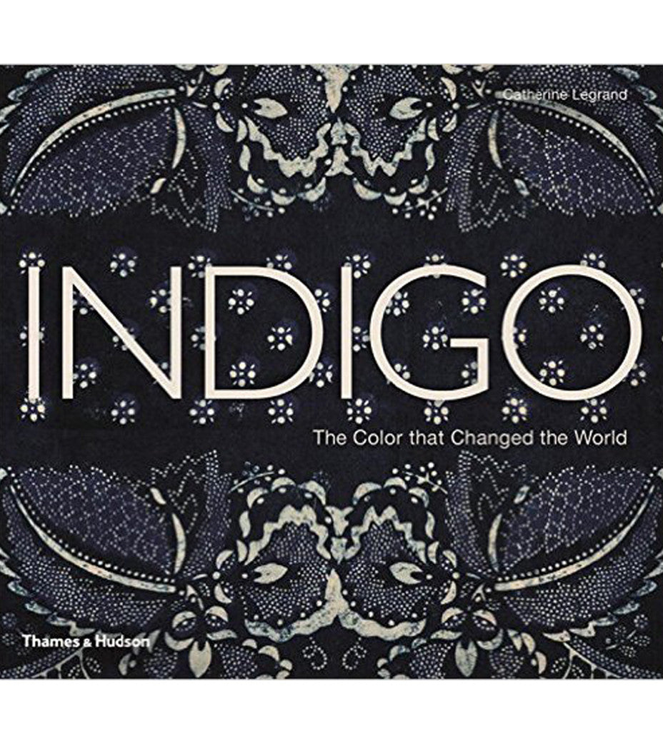 Indigo The Color that Changed the World Book