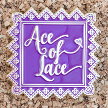 Load image into Gallery viewer, Ace Of Lace