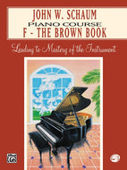 John W Schaum Piano Course - F - The Brown Book - Fornaszewski Music Store, Granite City IL 62040 - www.stanf.com