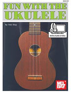 Fun With The Ukulele by Mel Bay - with online Audio & Video - Fornaszewski Music Store, Granite City IL 62040 - www.stanf.com