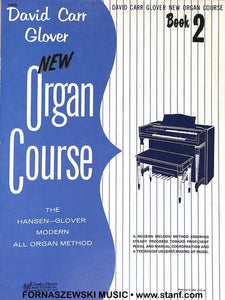 Glover - New ALL Organ Course - Book 2 - Fornaszewski Music Store, Granite City IL 62040 - www.stanf.com