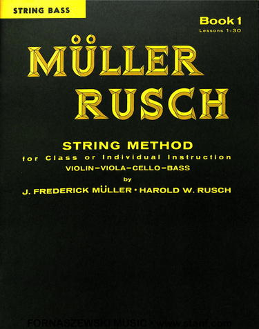 Muller Rusch - String Class Method - String Bass Book 1 - Fornaszewski Music Store, Granite City IL 62040 - www.stanf.com